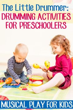 The Little Drummer: Musical Play Ideas for Preschoolers