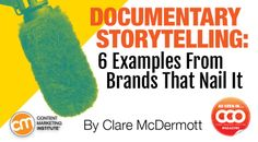Documentary Storytelling: 6 Examples From Brands That Nail It