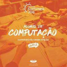 CESAR Summer Job - programa de férias do instituto de inovação CESAR voltado a universitários - summerjob.cesar.org.br