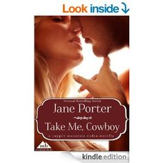 Take Me, Cowboy (Copper Mountain Rodeo Book 4) - Kindle edition by Jane Porter. Romance Kindle eBooks @ Amazon.com.