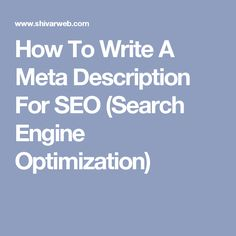 How To Write A Meta Description For SEO (Search Engine Optimization)