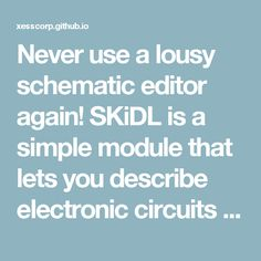 Never use a lousy schematic editor again! SKiDL is a simple module that lets you describe electronic circuits using Python. The resulting Python program outputs a netlist that a PCB layout tool uses to create a finished circuit board.