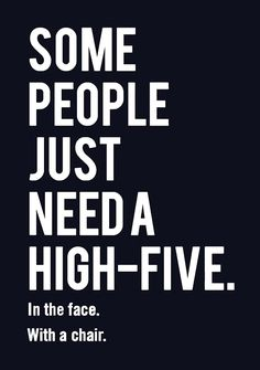 ~ Funny ~ Quotes ~ High - Five ~ Sarcasm ~
