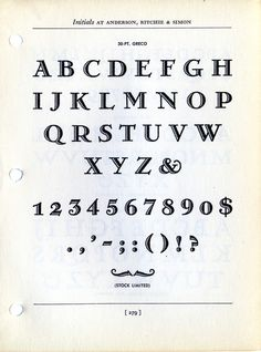 Anderson, Ritchie, and SImon - Greco type specimen. Easy and effective details inside the letters. I especially love the mustache at the bottom. #RichFont #HighClassType Repinned from pinterest