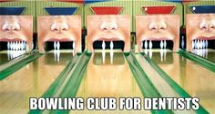 Dentaltown - Bowling club for dentists