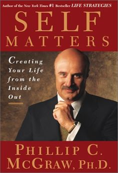 Self Matters by Dr. Phillip C. McGraw, PH.D.