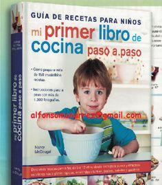LIBROS DVDS CD-ROMS ENCICLOPEDIAS EDUCACIÓN PREESCOLAR PRIMARIA SECUNDARIA PREPARATORIA PROFESIONAL: MI PRIMER LIBRO DE COCINA PASO A PASO GUÍA DE RECE...