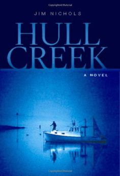 Buy Hull Creek: A Novel of the Maine Coast by Jim Nichols and Read this Book on Kobo's Free Apps. Discover Kobo's Vast Collection of Ebooks and Audiobooks Today - Over 4 Million Titles! Book Title, New Books, Maine, Audiobooks, Novels, This Book, Coast, Reading, Free Apps