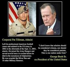 Pat Tillman is a hero...George Bush Sr. is a senile old fool who raised a moron for a son!!!