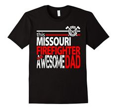 Missouri Firefighter Fathers Day Tshirt-Awesome Dad - Male Small - Black Shoppzee Firefighter, Police & Law Enforcement Tee http://www.amazon.com/dp/B01ATO2CA2/ref=cm_sw_r_pi_dp_czxSwb06AVVPH