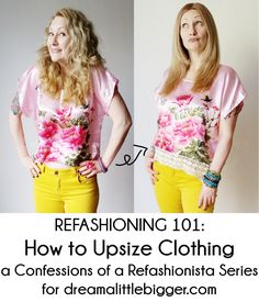 Refashioning 101 - how to upsize a shirt that's too short! http://www.dreamalittlebigger.com/post/refashioning-101-how-to-upsize-clothing.html #DIY #fashion