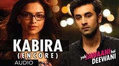 Kabira (Encore) Yeh Jawaani Hai Deewani Song (Audio) | Ranbir Kapoor, Deepika Padukone - YouTube