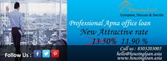 New Professional Apna Office Loan @ 11.9%. For hassle free loan Call 8303203005 or visit www.housingloan.asia