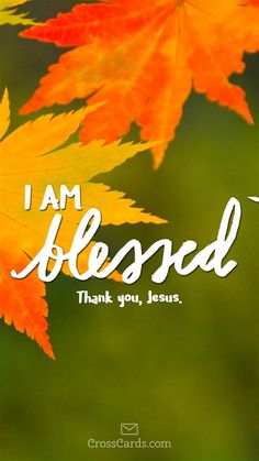 I Am Blessed Phone Wallpaper Bible Verses Fall Mobile