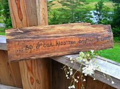 So I Can Kiss You Anytime I Want Rustic by SawmillCreations, $12.00