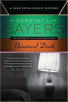 Unnatural Death: A Lord Peter Wimsey Mystery: Dorothy L. Sayers