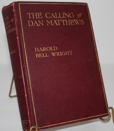 The Calling of Dan Matthews by Harold Bell Wright.