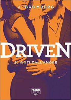 Leggere Romanticamente e Fantasy: Anteprima: Vinti dall'amore. Driven: 3 di K. Bromb...