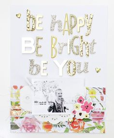 Be Happy Be Bright Be You by emma_kw at Studio Calico