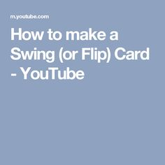 How to make a Swing (or Flip) Card - YouTube