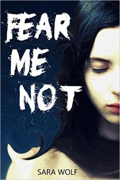Fear Me Not (The EVE Chronicles Book 1) (English Edition) eBook: Sara Wolf: Amazon.de: Kindle-Shop