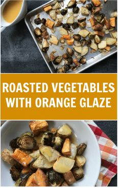 Roasted Vegetables with Orange Glaze takes roasted veggies to the next level. Made with fresh orange juice and ready in less than a minute, the sweet and savory flavors are amazing together! Healthy Side Dishes, Side Dishes Easy, Vegetable Side Dishes, Side Dish Recipes, Main Dishes, Healthy Vegetable Recipes, Good Healthy Recipes, Healthy Snacks, Vegetarian Recipes