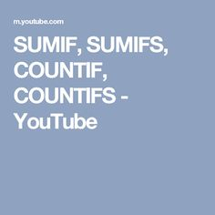 SUMIF, SUMIFS, COUNTIF, COUNTIFS - YouTube