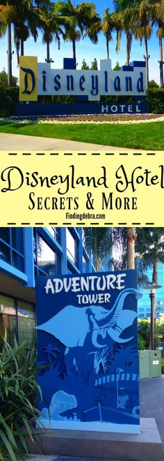 Disneyland Hotel Secrets and more