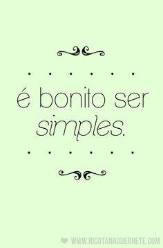 É bonito ser simples.
