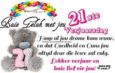 Birthday Qoutes, Birthday Wishes, 21st Birthday Cakes, 21 Birthday, Afrikaanse Quotes, Bear Pictures, Happy Birthday Images, Happy B Day, Best Quotes