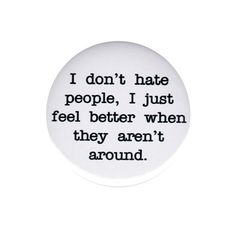 I Don t Hate People Pinback Button Badge Pin 44mm Charles Bukowski Quote Saying