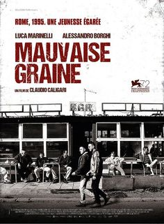 Critique de Mauvaise Graine de Claudia Caligari en salles le 11 mai 2016 via Bellissima Films