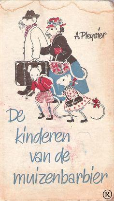 De kinderen van de muizenbarbier. Schrijver A.Pleysier.  In 1952 uitgegeven door de Arbeiderspers in Amsterdam.