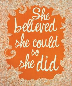 she believed she could..... yes! Print via Valentina Design