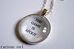 The Game Is Afoot   Sherlock Fandom Necklace by CuriousOwlDesign, £9.99