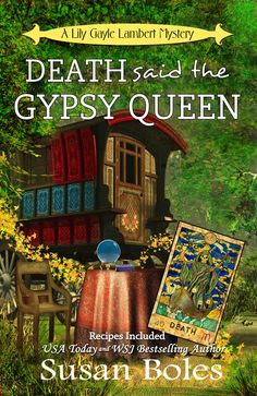 Death said the Gypsy Queen. The latest FIVE STAR book in the Lily Gayle Lambert mystery series by USA Today and WSJ Bestselling author, Susan Boles