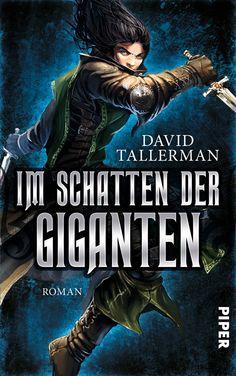 Im Schatten der Giganten (Giant Thief) by David Tallerman, Piper, Germany, 2013