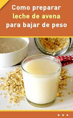 Como preparar leche de avena para bajar de peso #preparar #leche #avena #adelgazar #bajardepeso
