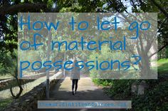 How to let go of material possessions Material Things, Normal Life, Self Development, Declutter, Letting Go, Minimalism, Let It Be, Reading, Blog