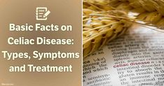 Celiac disease is a serious genetic and autoimmune disorder wherein the small intestine becomes damaged due to the consumption of a protein called gluten.
