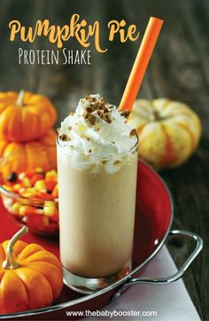 1 C Milk (you may substitue for almond milk) 1/2 C Pumpkin Puree 1 Scoop Tahitian Vanilla Baby Booster 1/2 t Pumpkin Pie Spice 1 Banana  Handful of Ice Cubes  Put all of your ingredients in a blender, and liquify on high. Garnish if desired. Sip & Enjoy!