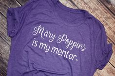Mary Poppins is my Mentor Mary Poppins Shirt Nanny ShirtNanny GiftNanny TeeBabysitterShirtBest Mary Poppins, Nanny Outfit, New Movies Coming Out, Nanny Gifts, Mustard Shirt, Maroon Shirts, Ny Life, White Heat, New Sticker