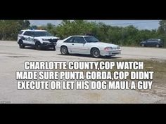 CHARLOTTE COUNTY,COP WATCH MADE SURE PUNTA GORDA,COP DIDNT EXECUTE OR LE...