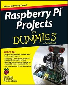 Raspberry Pi Projects for Dummies by Aaron Shaw, Mike Cook, Jonathan Evans. for Like the Raspberry Pi Projects for Dummies by Aaron Shaw, Mike Cook, Jonathan Evans. Raspberry Pi Computer, Arduino Projects, Electronics Projects, Electrical Projects, Raspberry Projects, Rasberry Pi, Ham Radio, Home Automation, Computer Programming