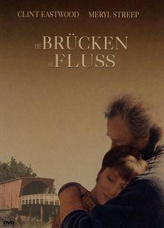 Die Brücken am Fluss :o)  der schönste liebesfilm aller zeiten...