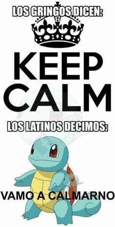 Arriba los latinos... Vamo a calmarno