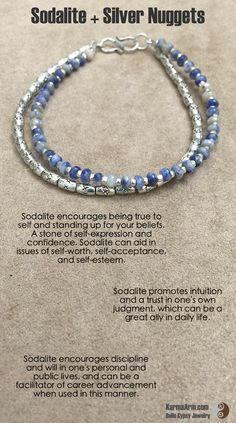 Sodalite encourages being true to self and standing up for your beliefs. A stone of self-expression and confidence, Sodalite can aid in issues of self-worth, self-acceptance, and self-esteem. Sodalite promotes intuition and a trust in one's own judgment.  Layering Gemstone Bracelet: Sodalite + Silver Beads