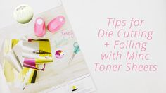 In this video tutorial, I'm sharing tips and tricks for foiling and die cutting Heidi Swapp Minc toner sheets, plus I'll show you an easy way to make your ow...