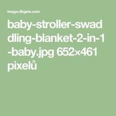 baby-stroller-swaddling-blanket-2-in-1-baby.jpg 652×461 pixelů