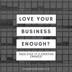 Love your business enough? Give it a fighting chance // Join Garden Route Reviews // #supportsmallbusiness #gardenroute  #entrepreneur  #businessbranding #marketing #wecare #businesswoman